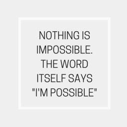 05.17 Nothing is Impossible.